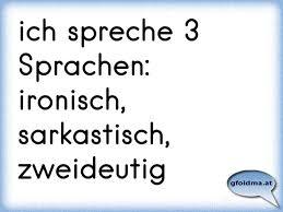 Ich Spreche Drei Sprachen Ironisch Sarkastisch Und Zweideutig