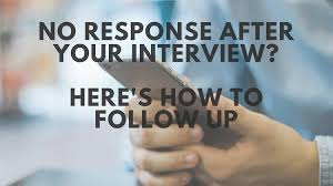 Ideas Of No Response After An Interview Here S How To Send A Follow