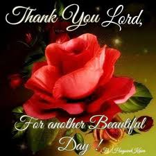 Thank You Beautiful Quotes Best Of Thank You Lord For Another Beautiful Day Pictures Photos And