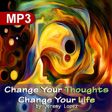 Change Your Thoughts Change Your Life MP40 Teaching Download By Adorable Download Thoughts Of Life