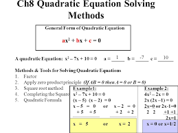 1 ch8 quadratic equation solving methods general form of quadratic equation ax 2 bx c 0