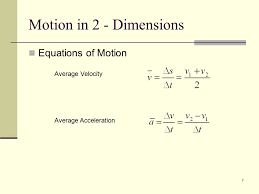 7 motion in 2 dimensions equations of motion average velocity