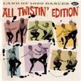 Land of 1000 Dances: All Twistin' Edition [Ace UK]