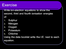 exercise write ion electron equations to show the second third and fourth ionisation energies
