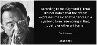 Sigmund Freud Quotes On Dreams Best Of Erich Fromm Quote According To Me [Sigmund ] Freud Did Not Notice