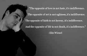 Night By Elie Wiesel Quotes New The Opposite Of Love Elie Wiesel [48 X 48] QuotesPorn