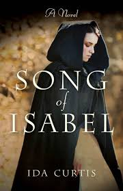 Song of Isabel: A Novel: Curtis, Ida: 9781631523717: Amazon.com: Books
