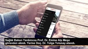 Sağlık Bakan Yardımcısı Prof. Dr. Emine Alp Meşe görevden alındı. Yerine  Doç. Dr. Tolga Tolunay atandı. - Son Dakika
