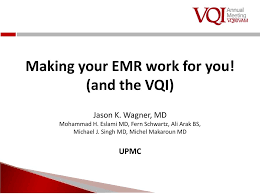Making your EMR work for you! (and the VQI) - ppt download