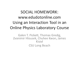 social homework using an interaction tool in an online physics  social homework edudotonline com using an interaction tool in an online physics