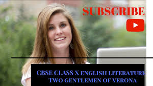 cbse class x english literature chapter two gentlemen of verona cbse class x english literature chapter two gentlemen of verona summary
