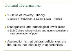 "lecture six race and as class racial inequality how do we  3 cultural determinism ""culture of poverty"" theory"