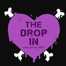 The Drop In with Garold Vallie