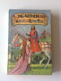 king arthur and the knights of the round table vintage hardback book