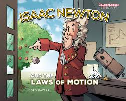 See if your friends have read any of isaac newton's books. Amazon Com Isaac Newton And The Laws Of Motion Graphic Science Biographies 9781541586987 Bayarri Jordi Bayarri Jordi Books