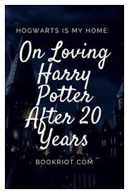 hogwarts is my home on loving harry potter after 20 years