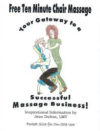 free ten minute chair massage your gateway to a successful massage business expert massage business