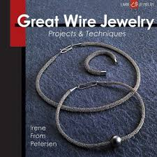 great wire jewelry projects techniques irene from petersen great wire jewelry projects techniques irene from petersen 9781600596216 amazon com books