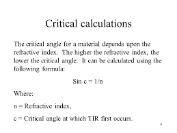 9 critical calculations the critical angle for a material depends upon the refractive index