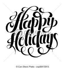 happy holidays white. Plain White Black And White Calligraphic Happy Holidays Hand Writing Inscrip   Csp36415915 In White E