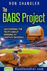 the babs project uncovering the truth about winning at fantasy baseball