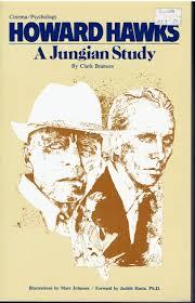 Howard Hawks: A Jungian Study : Branson, Clark: Amazon.es: Libros