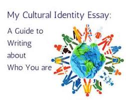 cultural identity essay high school essay publications cultural identity essay cultural identity essays and papers