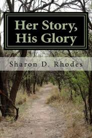 Her Story, His Glory by Sharon Denise Rhodes, Paperback | Barnes & Noble®