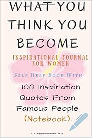 What You Think You Become Inspirational Journal For Women Self Inspiration Self Help Quotes