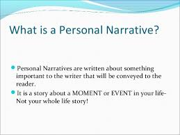 the elements of personal narrative mrs abney mrs guastella 2 what is a personal narrative