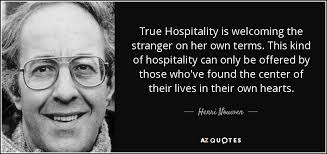 The Stranger Quotes Amazing Henri Nouwen Quote True Hospitality Is Welcoming The Stranger On