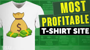 What T Shirt Designs Sell The Most Profitable Website For Selling T Shirt Designs Online