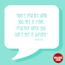 Practice Quotes Simple Don't Practice Until You Get It Right Practice Until You Can't Get