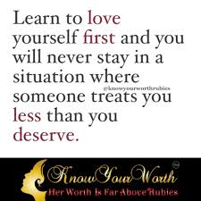 Learn To Love Yourself First Quotes Best Of Learn To Love Yourself First And You Will Never Stay In A Situation