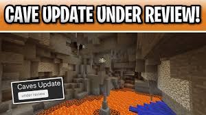 Minecraft Cave Update Under Review ...