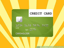 How Can I Charge Someones Credit Card 3 Ways To Rent A Car Without A Credit Card Wikihow