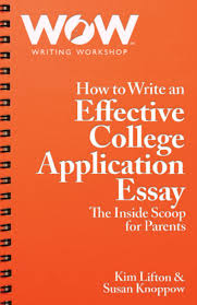 just for parents wow writing workshop  the confusing college admissions industry and how you can help your child write an effective application essay instead of pushing parents away