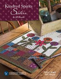 Yellow Creek Designs Kindred Spirits Sisters Fabric Lookbook From Windham Fabrics