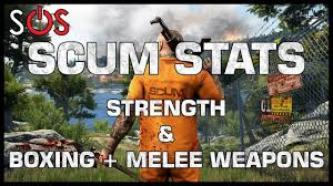 Scum Stats Strength Boxing Melee Weapons
