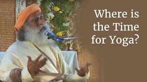 where is the time for yoga sadhguru