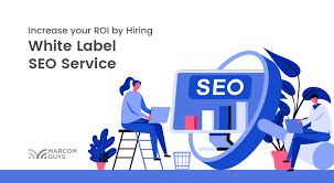 Increase your ROI by Hiring White Label SEO Service - MarCom Guys