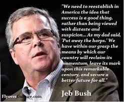 Jeb Bush Quotes Stunning Jeb Bush Quotes Enchanting Jeb Bush Quotes Impressive Jeb Bush