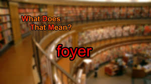 What does foyer mean?