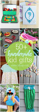 50 handmade gift ideas for kids so many great ideas to diy this year