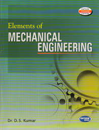 Mechanical Engineering Textbooks Buy Elements Of Mechanical Engineering Book D S Kumar 9350141582