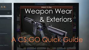 Weapon Skin Exterior Wear Cs Go Quick Guide