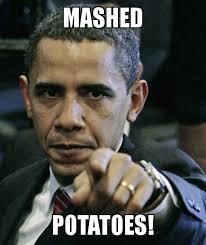 Image - 216170] | Mashed Potatoes | Know Your Meme via Relatably.com