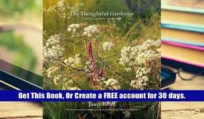 get full now you see it and other essays on design full access only the thoughtful gardener an intelligent approach to garden design for ipad