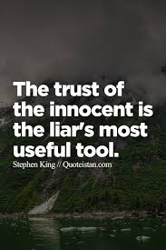 Innocent Beauty Quotes Best of Trust Quotes The Trust Of The Innocent Is The Liar's Most Useful