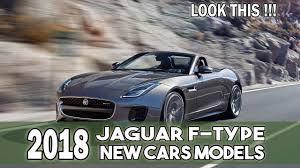 2018 jaguar models. perfect 2018 2018 jaguar ftype new cars models intended jaguar e
